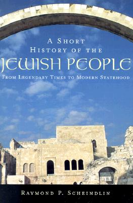 A Short History of the Jewish People By Scheindlin, Raymond P.
